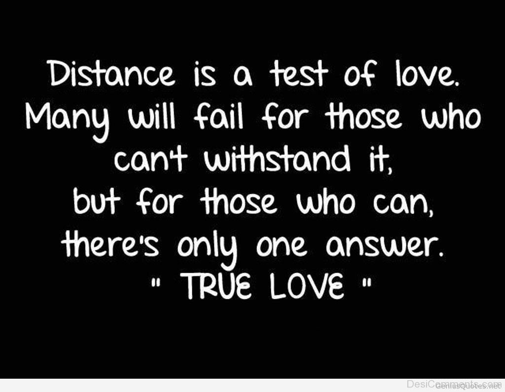 Distance Is A Test Love Many Will Fail For Those