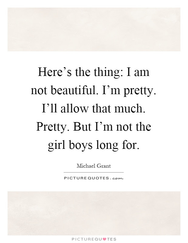 Not The Prettiest Girl Quotes Beautiful Women Quotes Sayings