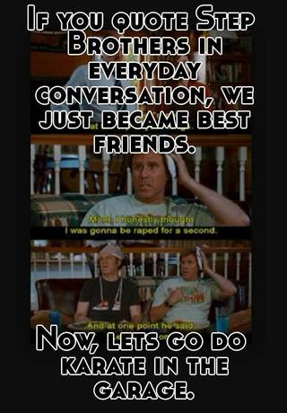 Step Brothers Best Friends Quote 61718 Loadtve