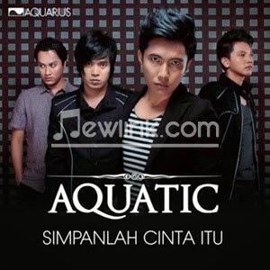 Lirik Aquatic - Simpanlah Cinta Itu