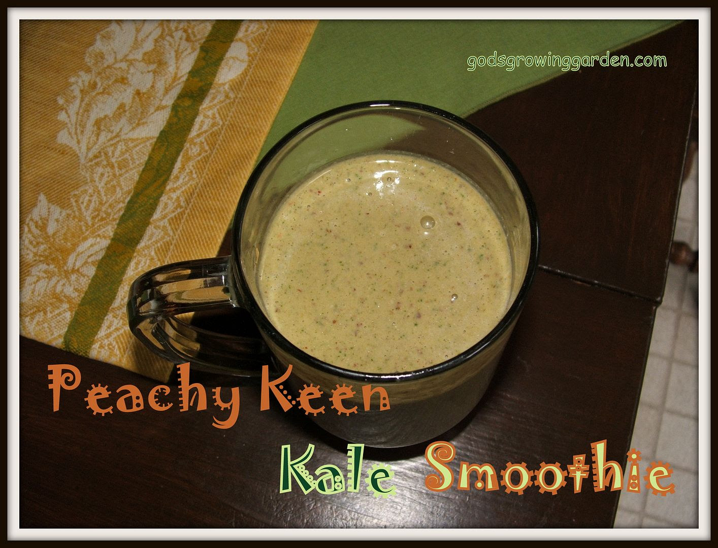 Peachy Keen Kale Smoothie by Angie Ouellette-Tower for godsgrowinggarden.com photo 015-4_zps7a7efec5.jpg