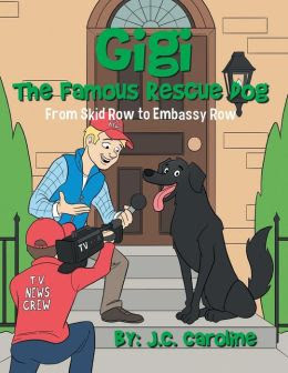 Gigi the Famous Rescue Dog: From Skid Row to Embassy Row