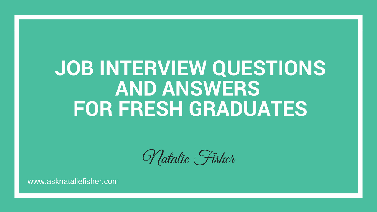 Job Interview Questions And Answers For Fresh Graduates ...