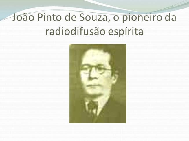 https://slideplayer.com.br/slide/2571212/9/images/10/Jo%C3%A3o+Pinto+de+Souza%2C+o+pioneiro+da+radiodifus%C3%A3o+esp%C3%ADrita.jpg