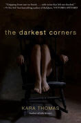 Title: The Darkest Corners, Author: Kara Thomas
