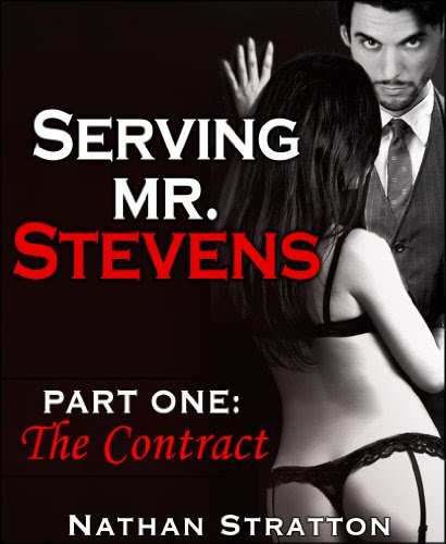 Serving Mr. Stevens, Part One: The Contract -- An Erotic Romance (Part 1 of 5) by Nathan Stratton
