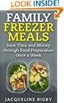 Family Freezer Meals: Save Time and M...