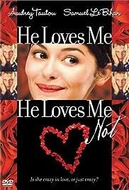He Loves Me He Loves Me Not Film