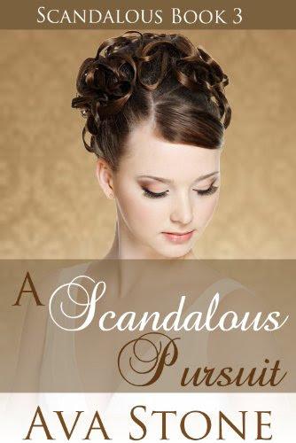 A Scandalous Pursuit (Scandalous Series, BOOK 3) by Ava Stone