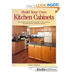 Build Your Own Kitchen Cabinets: Danny Rubie: Amazon.com: Kindle Store
