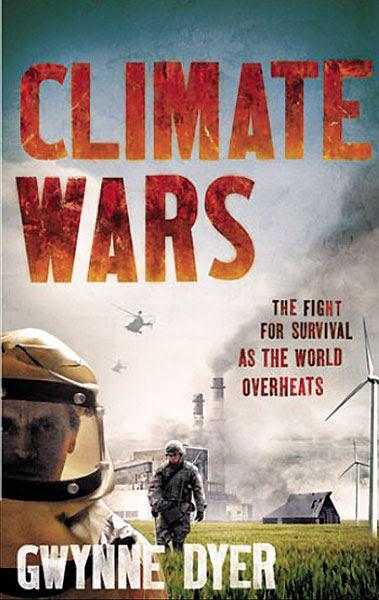Climate Wars by Gwynne Dyer