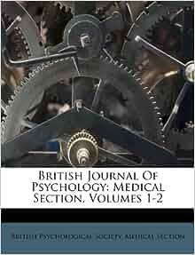 British Journal Of Psychology: Medical Section, Volumes 1 ...