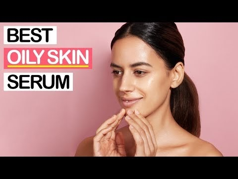 Best Serums for Oily Skin | For Oily Acne Prone Skin - Acne Magz