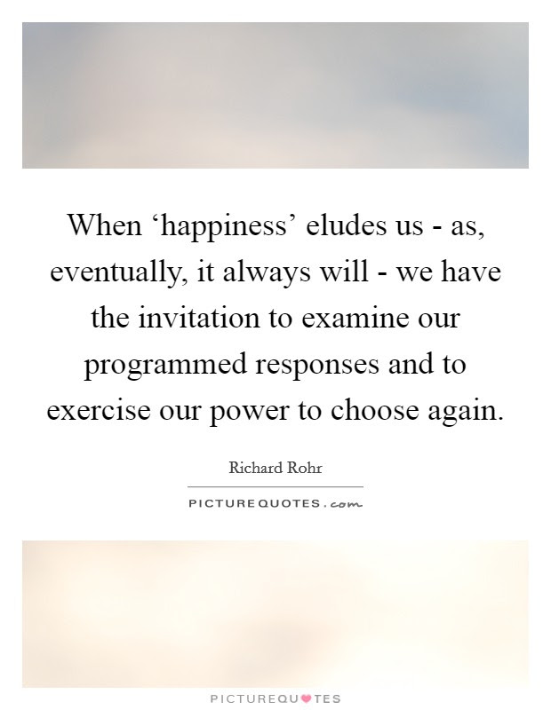 Choosing Happiness Quotes Sayings Choosing Happiness Picture Quotes