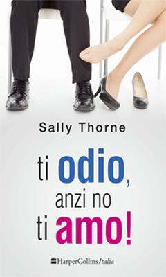 Recensione: Ti odio, anzi no ti Amo di Sally Thorne