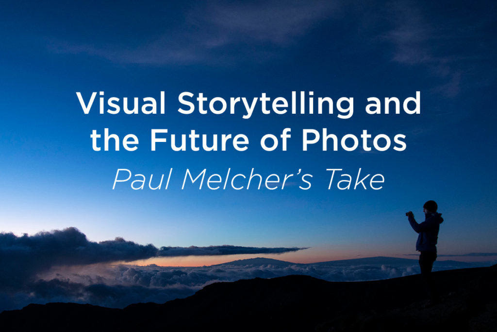 visual-storytelling-and-the-future-of-photos-paul-melcher
