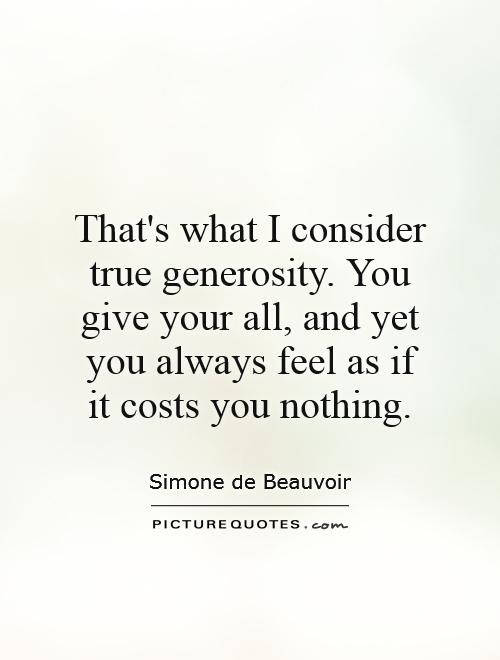 Thats What I Consider True Generosity You Give Your All And