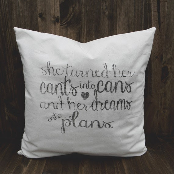 She Turned Her Can'ts Into Cans and Her Dreams Into Plans 16 x 16 Pillow Cover, home decor, house warming, dorm room, encouraging gift