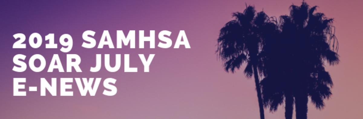 2019 SAMHSA SOAR July e-News