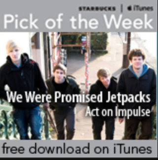Starbucks iTunes Pick of the Week - We Were Promised Jetpacks - Act on Impulse