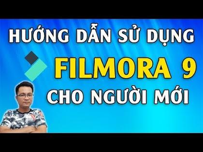 Hướng dẫn sử dụng Filmora 9 cho người mới bắt đầu