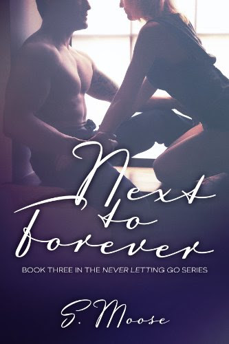 Next to Forever (Never Letting Go) by S Moose