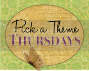 Pick a Theme Thursday