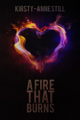 A Fire That Burns by Kirsty-Anne Still