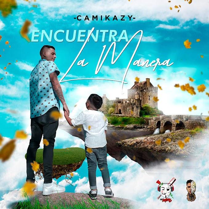 """Camikazy lanza su nuevo sencillo """"Encuentra la manera"""""""