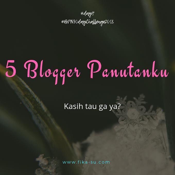 5 Blogger Panutan? Kasih Tau Ga ya....