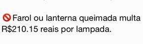 Mensagem sobre farol com lâmpada queimada (Foto: Reprodução)