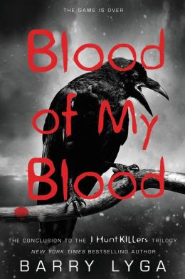Blood of My Blood (I Hunt Killers Series #3)