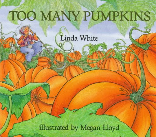 http://www.amazon.com/Too-Many-Pumpkins-Linda-White/dp/0823413209/ref=sr_1_1?ie=UTF8&qid=1438652979&sr=8-1&keywords=too+many+pumpkins