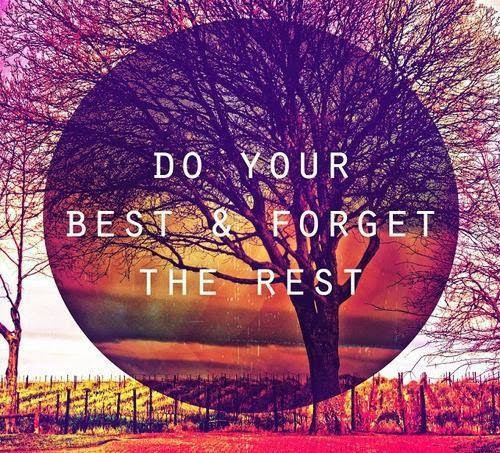 Image result for do your best forget the rest