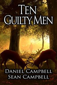 Ten Guilty Men by Daniel Campbell and Sean Campbell