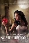 The Secret of the Scarlet Stone (Gabby Girls Adventure, #1)