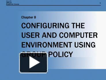 Ppt Configuring The User And Computer Environment Using Group Policy Powerpoint Presentation Free To View Id 14b736 Mme0n