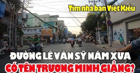 Lê Văn Sỹ Sài Gòn ngày nay Xưa có phải là Trương Minh Giảng?