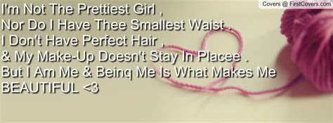 Im Not The Prettiest Girl Quotes
