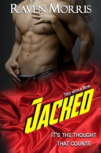 JACKED (Tied with a Bow) by Raven Morris