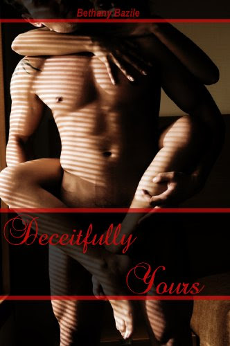 Deceitfully Yours by Bethany Bazile