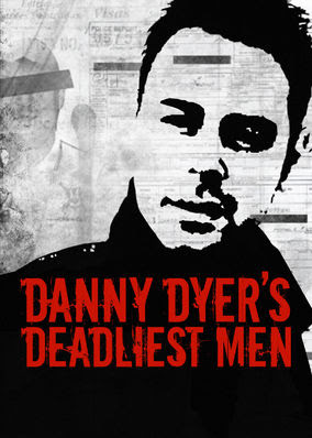 Danny Dyer's Deadliest Men - Season 1