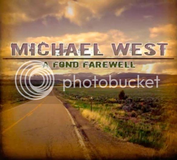 Michael West - A Fond Farewell