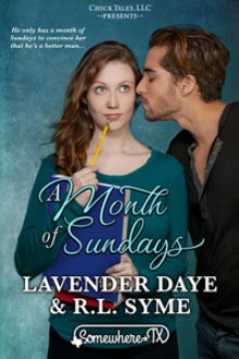 A Month of Sundays - R.L. Syme,Lavender Daye