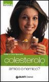 Colesterolo Amico o Nemico?