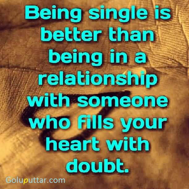 Popular Being Single Quote Someone Who Fills Your Heart With Doubt