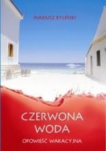Czerwona woda - Mariusz Byliński