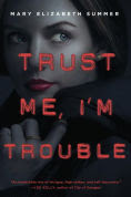 http://www.barnesandnoble.com/w/trust-me-im-trouble-mary-elizabeth-summer/1121090771?ean=9780385744140