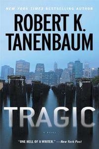Tragic by Robert K. Tanenbaum