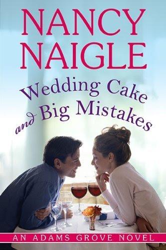 Wedding Cake and Big Mistakes (An Adams Grove Novel) by Nancy Naigle